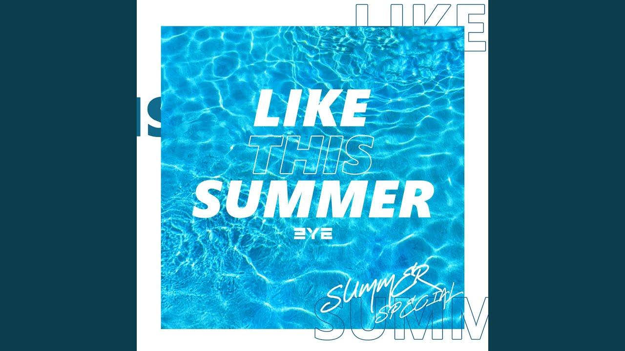 3YE (써드아이) - Like This Summer