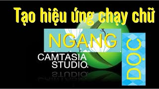 Cách tạo hiệu ứng chữ chạy trong video bằng Camtasia | Hướng dẫn sử dụng Camtasia | Pistol channel