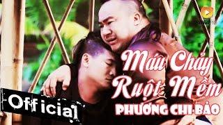mau chay ruot mem - phuong chi bao ft hieu hien mv official