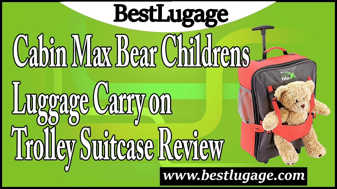 0699371817c9 Cabin Max Bear Childrens Luggage Carry on Trolley Suitcase Review ...