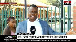 Julius Malema court case postponed to November 1st