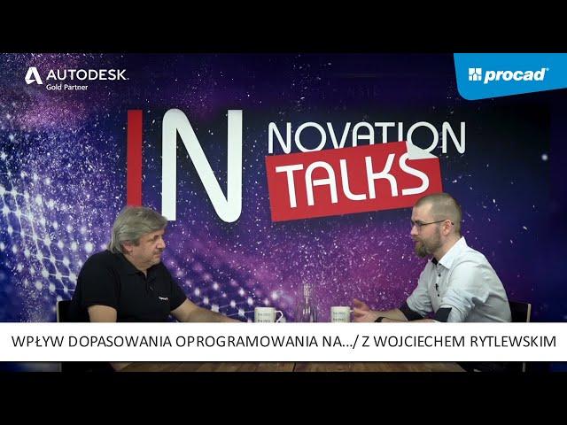 Innovation Talks -  Odc. 5: Wpływ dopasowania oprogramowania na rozwój produktów i biznesu.
