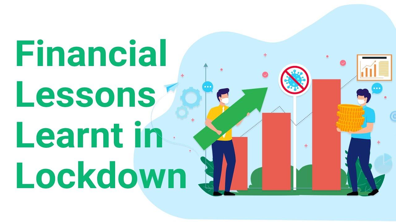 Financial Lessons Learnt in Lockdown | 2020