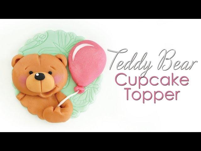 Teddy Bear Cupcake Topper Tutorial - Fondant / Icing / Gumpaste