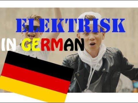 ELEKTRISK SUNG IN GERMAN!!!