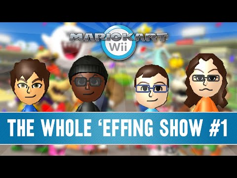 Mario Kart Wii - The Whole 'effing Show #1