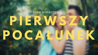 Arek Kopaczewski - Pierwszy pocałunek (Audio)