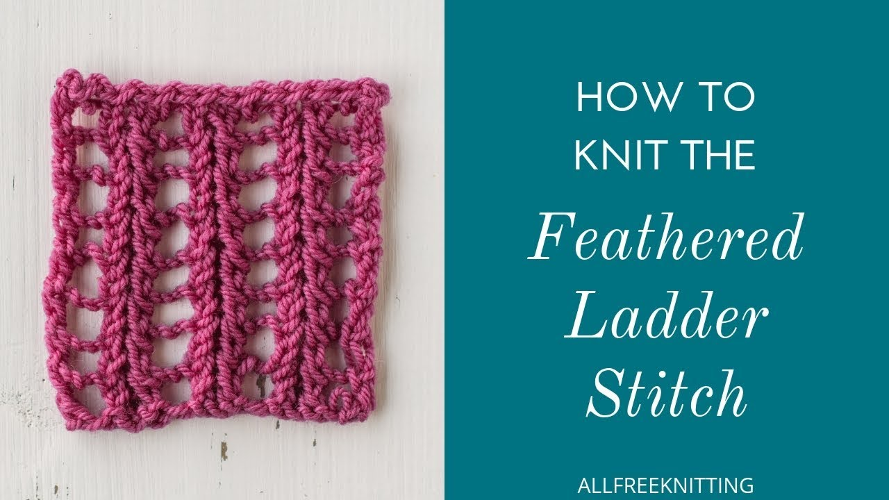 How To Knit The Feathered Ladder Stitch Allfreeknitting Com