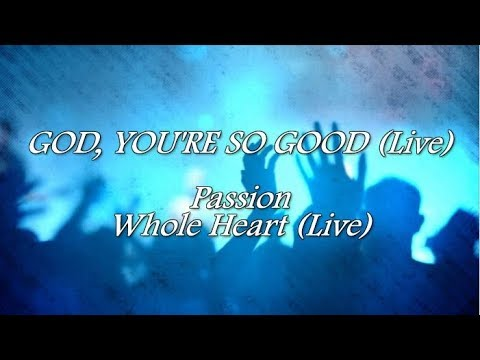 God You're So Good (Live) (Lyric Video) - Passion