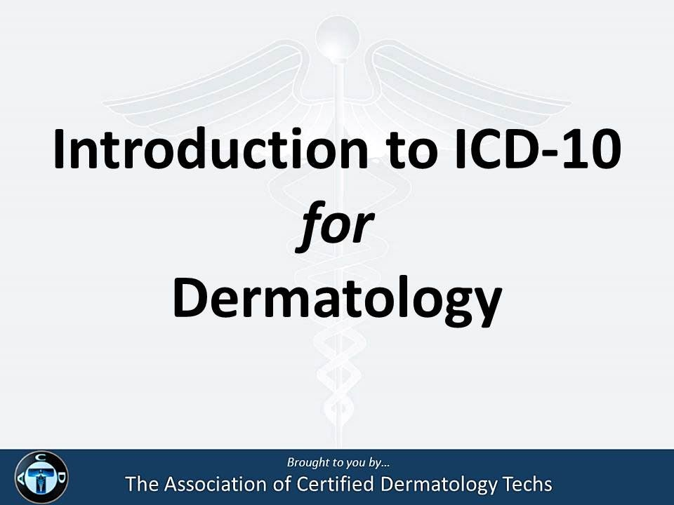 About ICD 10 ICD 10 For Dermatology