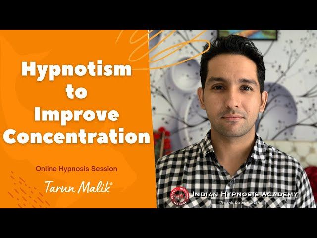 Hypnosis to Improve Concentration   Online Hypnotherapy Video Session by Tarun Malik (in Hindi)