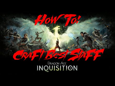 How To Craft The Best Mage Staff In Dragon Age: Inquisition [Tier 3 Schematic]