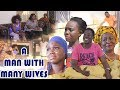 A Man With Many Wives  - Nollywood movies 2017