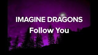 Imagine Dragons - Follow You (Lyrics) | 1Hour version