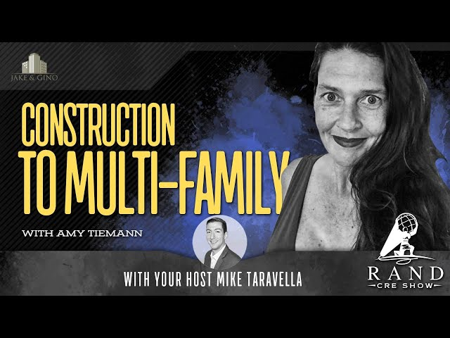 Construction to Multi-family with Amy Tiemann