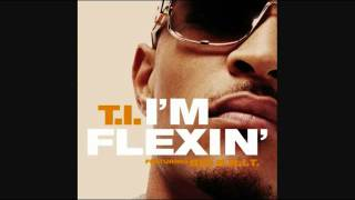 Im Flexin - T.I. (Feat. Big K.R.I.T.) [LYRICS]