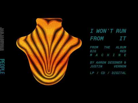 Big Red Machine - I Won't Run From It (Official Audio)