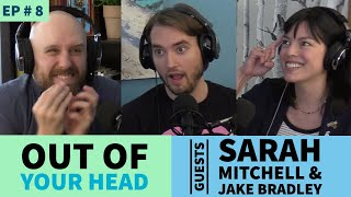 Out of Your Head #8 W/ Sarah Mitchell & Jake Bradley (Sex Scenes, Death, Weed, & Comedy)