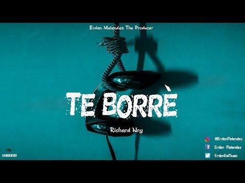 Te Borré - Richard Nrg (Audio) (Prod By Erden Melendez - Dabis Music)