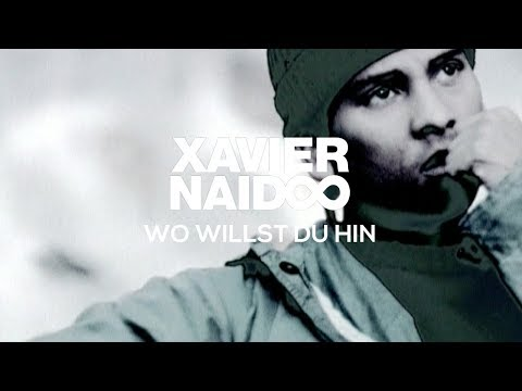 Xavier Naidoo - Wo willst du hin [Official Video]