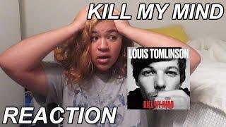 "louis tomlinson ""kill my mind""  reaction"