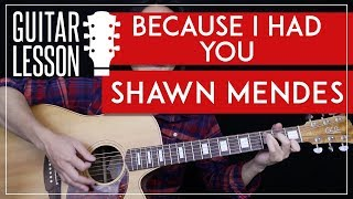 Because I Had You Guitar Tutorial - Shawn Mendes Guitar Lesson 🎸 |Fingerpicking + Chords + No Capo|