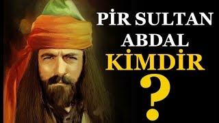 Pir Sultan Abdal Kimdir ?
