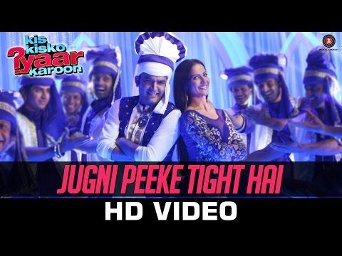 Jugni Peeke Tight Hai - Kis Kisko Pyaar Karoon | Kanika Kapoor, Divya K & Sukriti K | Amjad Nadeem