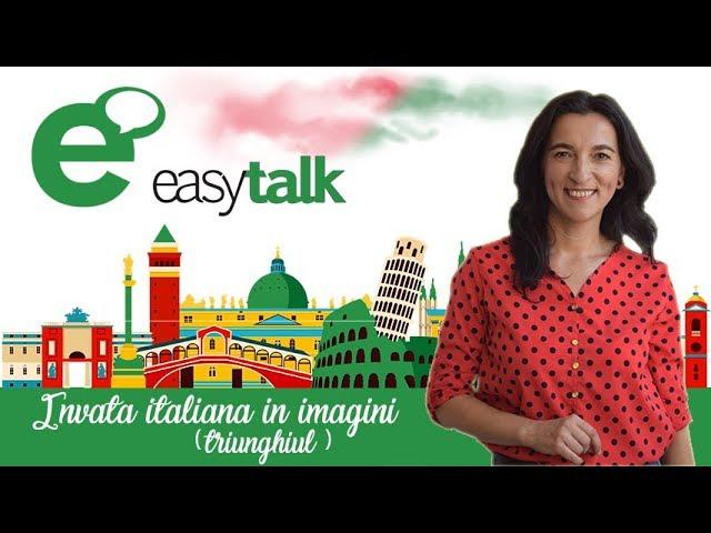 "Cum inveti ITALIANA prin imagini | ""triunghiul"" | Lectia 4 (gramatica)"