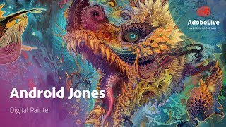 Live with Android Jones   Adobe MAX 2017
