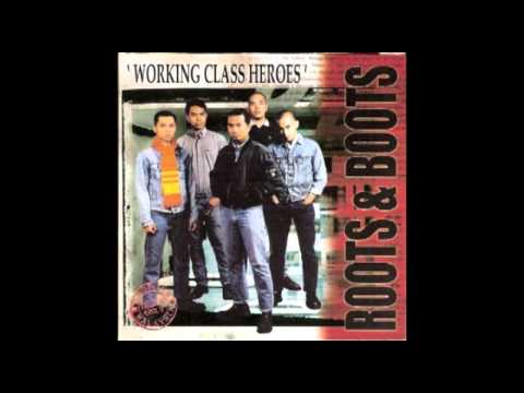 Roots 'N' Boots - Working Class Heroes (Full Album)