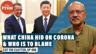 Startling expose on what China hid on Corona, & was WHO fooled, weak, complicit, or incompetent