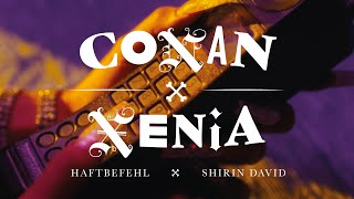 HAFTBEFEHL x SHIRIN DAVID - CONAN x XENIA (prod. von Bazzazian) [Official Video]