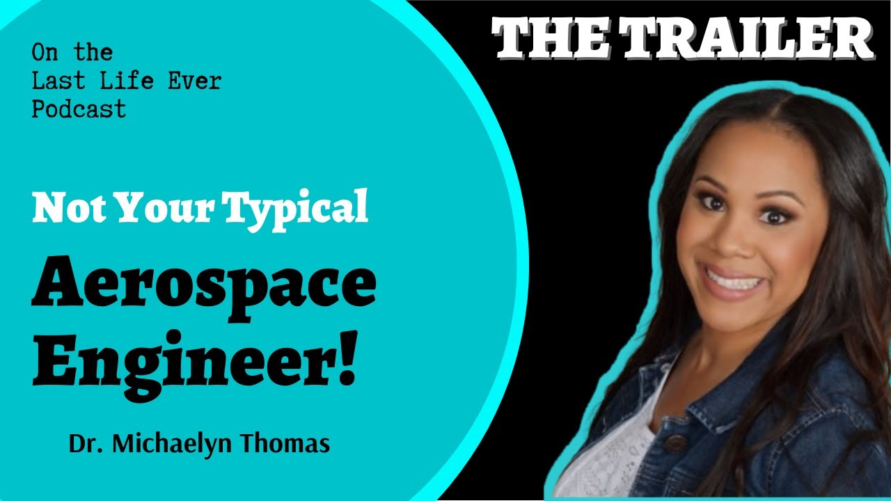 Not your Typical Aerospace Engineer- TRAILER Aerospace Women with Michaelyn Thomas