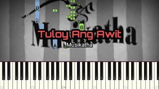 TULOY ANG AWIT - MUSIKATHA (D) || PIANO TUTORIAL