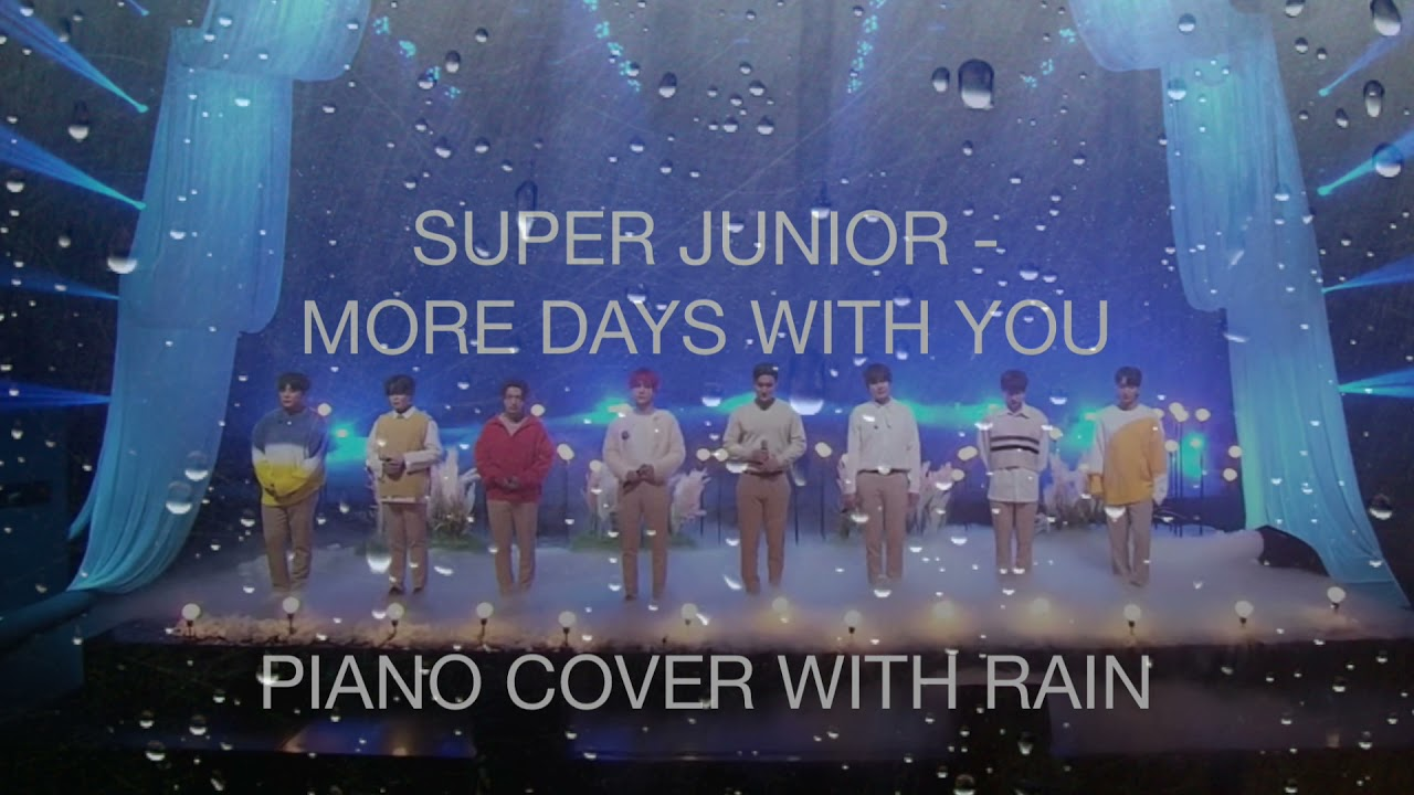 Super Junior - More Days With You 같이 걸을까 Piano cover with Rain