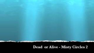 Dead or Alive - Misty Circles 2