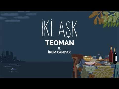 Teoman ft  İrem Candar - İki Aşk Official Audio