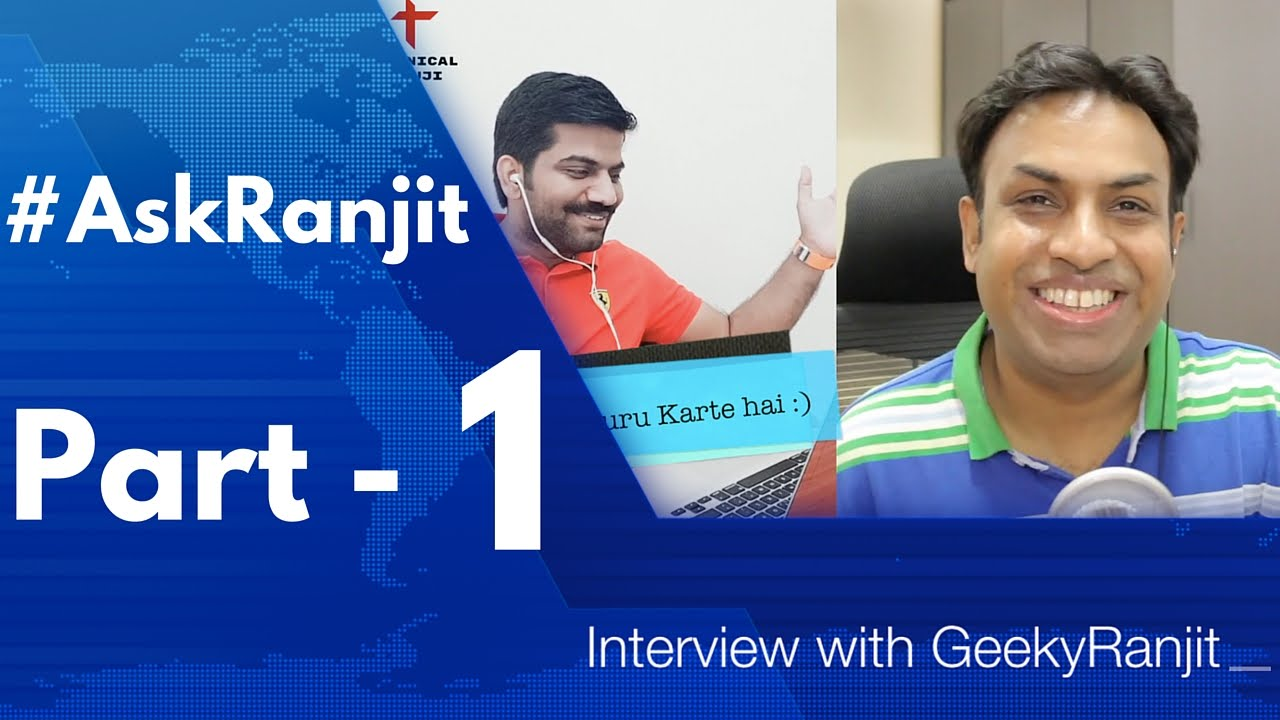 Interview with GeekyRanjit Part #1