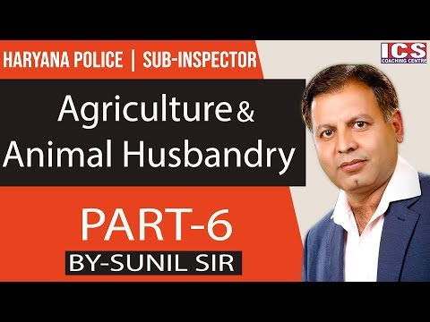 Agriculture and Animal Husbandry for Haryana Police & Sub Inspector by Sunil Sir | Part 6