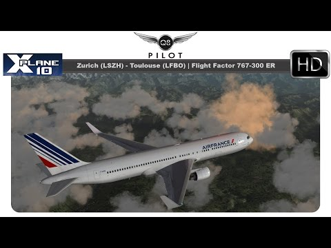 [X-Plane] Zurich (LSZH) ✈️ Toulouse(LFBO) | Flight Factor Boeing 767