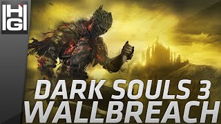 Dark Souls III - Wallbreach Glitch