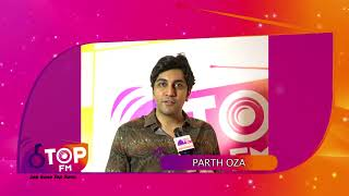 Singer and actor Parth Oza wishes luck and prosperity to team Top FM  | Top FM Radio Station