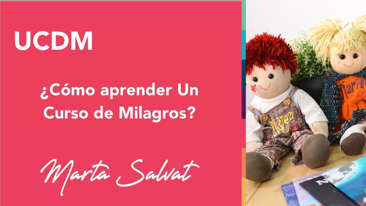 Aclaración Sobre El Estudio De Un Curso De Milagros Marta Salvat Martasalvat Ucdm Youtube