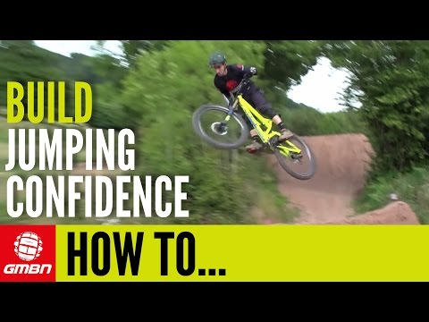 How To Build Your Jumping Confidence | MTB Tips
