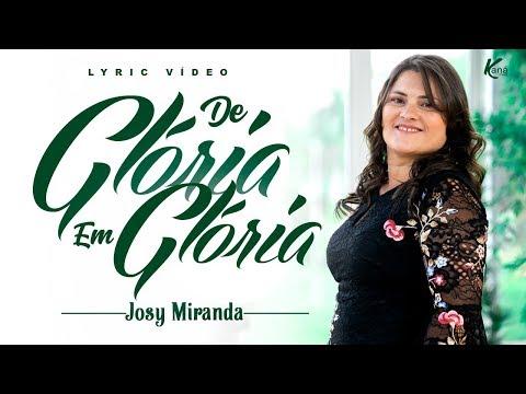 DE GLÓRIA EM GLÓRIA - (Hino para Grupos de Irmãs) - Josy Miranda - Vídeo Lyric Oficial