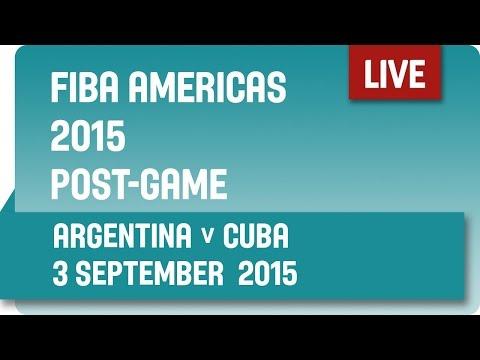 Post-Game: Argentina v Cuba - Group B -  2015 FIBA Americas Championship