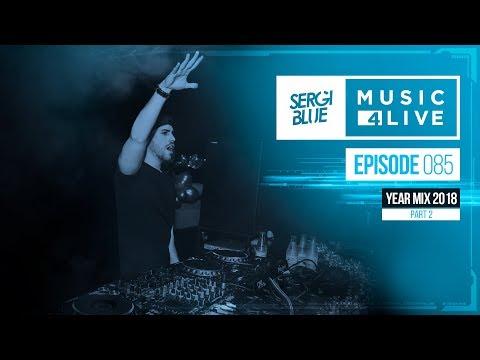 Sergi Blue - Music4live 085 Year Mix 2018 (Part 2)