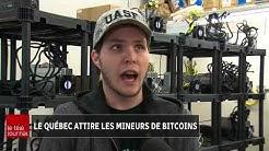 Les géants asiatiques du bitcoin s'intéressent au Québec, au Téléjournal 18h Grand Montréal