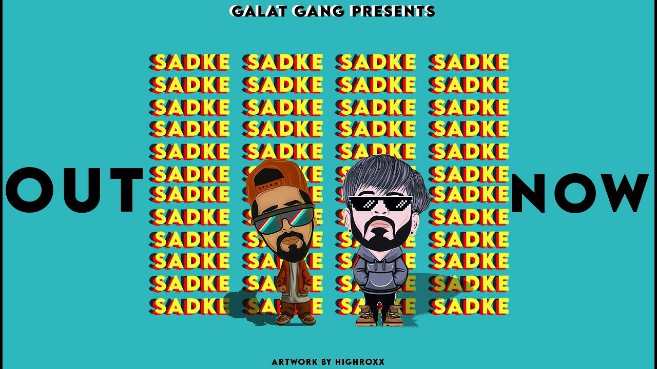 SADKE - (OFFICIAL LYRICAL  VIDEO ) DR.LOVE | BB | PROD. - STYM | LATEST HIP HOP 2020 | GALAT GANG